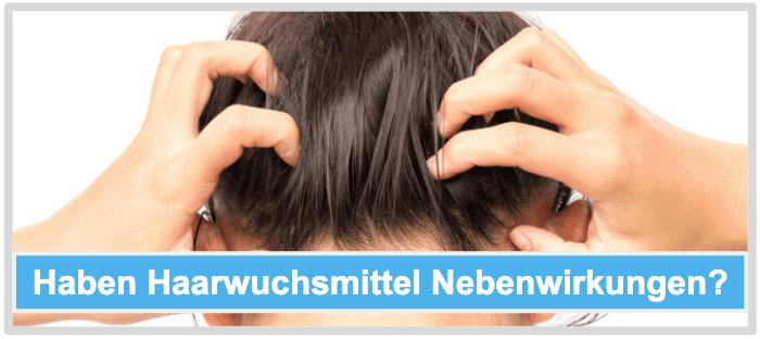 Haarwuchsmittel Nebenwirkungen Risiken Unverträglichkeiten