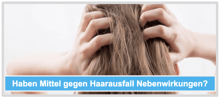 Mittel gegen Haarausfall Nebenwirkungen Risiken