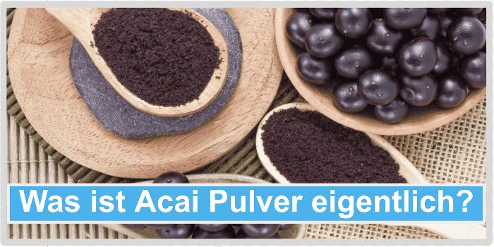 Was ist Acai Pulver eigentlich Abbild