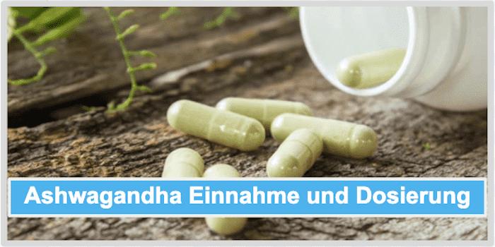 Ashwagandha EInnahme und Dosierung