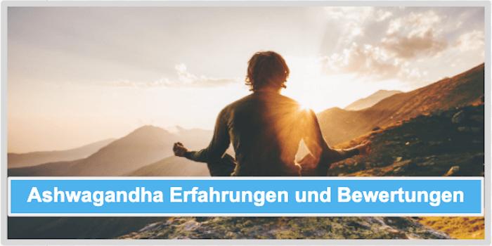 Ashwagandha Erfahrungen und Bewertungen
