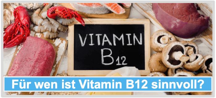 Für wen ist Vitamin B12 sinnvoll