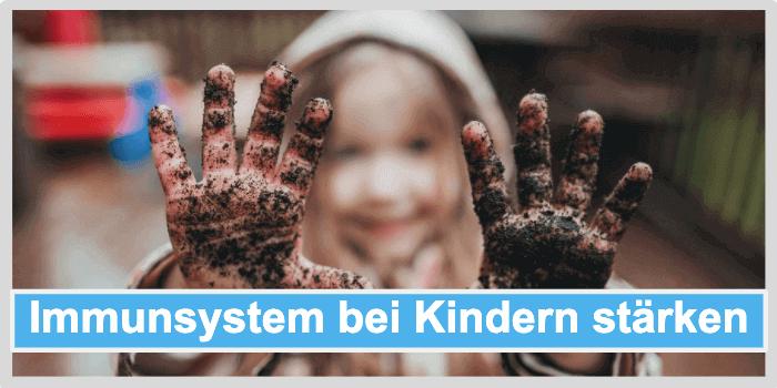 Immunsystem staerken Kinder