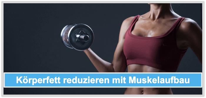 Koerperfett reduzieren mit Muskelaufbau