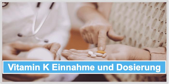 Vitamin K Einnahme und Dosierung