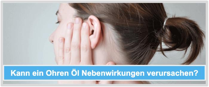 Ohren Oel Nebenwirkungen Risiken Unverträglichkeiten